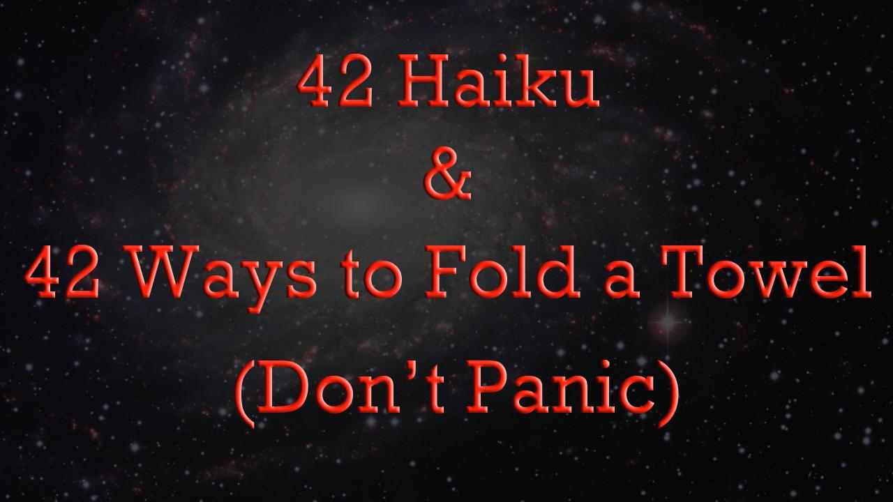 42 Haiku & 42 Ways to Fold a Towel